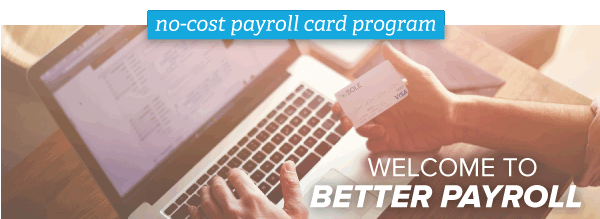 No cost Payroll Card
